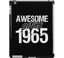 Awesome Since 1965 iPad Case/Skin