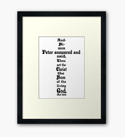 MATTHEW 16:16 cross Framed Print