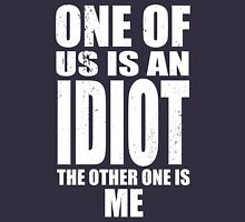 One of Us is an Idiot T-Shirt