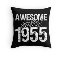 Awesome Since 1955 Throw Pillow