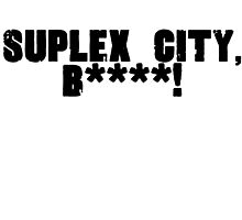 SUPLEX CITY, B****! (Censored) by TopRopeTees