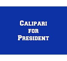 Calipari for President! Photographic Print