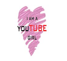 I'm a youtube girl by justafanartist