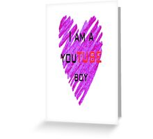 I'm a youtube boy Greeting Card