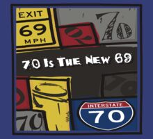 70 Is The New 69 by TsipiLevin
