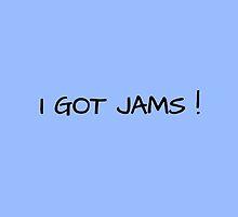 I GOT JAMS ! by CynthiaAd