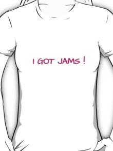 I GOT JAMS! - black T-Shirt