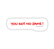 YOU GOT NO JAMS - PURPLE Sticker