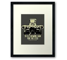 TV Is Chewing Gum For The Eyes Couch Architecture t shirt Framed Print