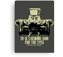 TV Is Chewing Gum For The Eyes Couch Architecture t shirt Canvas Print