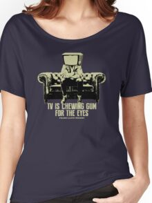 TV Is Chewing Gum For The Eyes Couch Architecture t shirt Women's Relaxed Fit T-Shirt