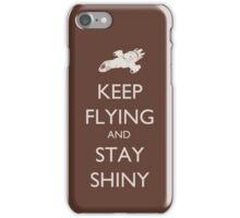 Keep Flying and Stay Shiny iPhone Case/Skin