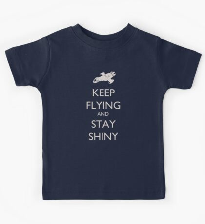 Keep Flying and Stay Shiny Kids Tee