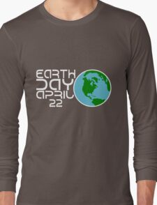 Earth Day April 22 Design Long Sleeve T-Shirt