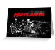 Hotlanta Greeting Card