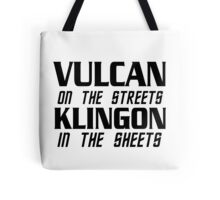 Vulcan on the streets, Klingon in the sheets Tote Bag