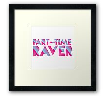PART-TIME RAVER in awesome 80s neon signage Framed Print