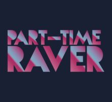 PART-TIME RAVER in awesome 80s neon signage by jazzydevil