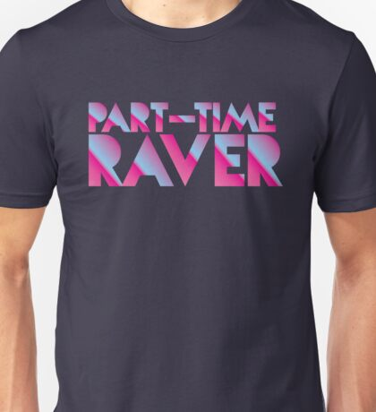 PART-TIME RAVER in awesome 80s neon signage Unisex T-Shirt
