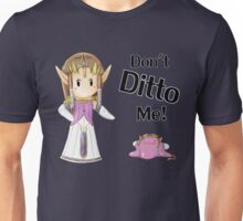 Don't Ditto Me! Unisex T-Shirt