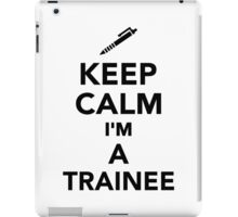 Keep calm I'm a Trainee iPad Case/Skin