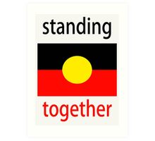 Standing Together Aboriginal Flag Art Print