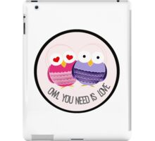 Owl You Need Is Love iPad Case/Skin
