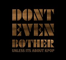 DONT BOTHER - BLACK by Kpop Seoul Shop