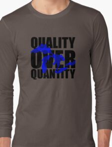 Quality Over Quantity Long Sleeve T-Shirt