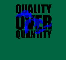 Quality Over Quantity Unisex T-Shirt