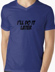 I'll Do It Later Mens V-Neck T-Shirt