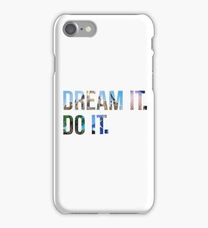 Dream It. Do it. iPhone Case/Skin