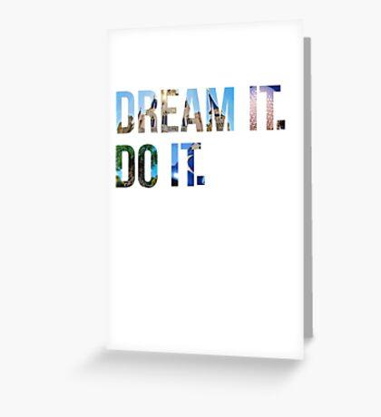 Dream It. Do it. Greeting Card