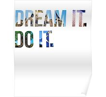 Dream It. Do it. Poster