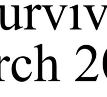 i survived march 2015 Sticker
