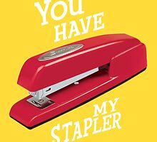 You Have My Stapler by Sebastian Sindermann