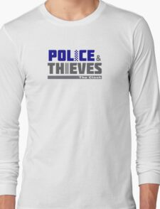 Police & Thieves  Long Sleeve T-Shirt