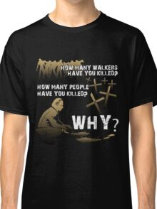 HOW MANY AND WHY? Classic T-Shirt