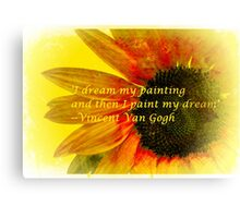 I Dream My Painting Vincent Van Gogh Canvas Print