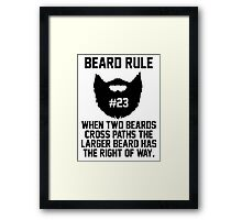 Beard Rule #23 Framed Print