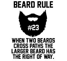 Beard Rule #23 Photographic Print
