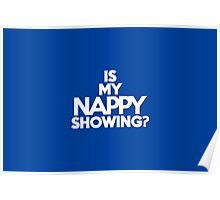 Is my nappy showing? Poster