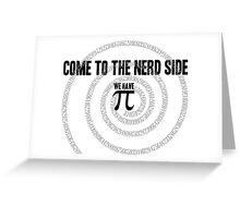Come to the Nerd Side A s Pi ral ... Greeting Card