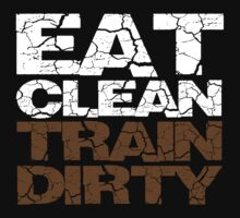 Eat clean Train dirty by SlubberCub