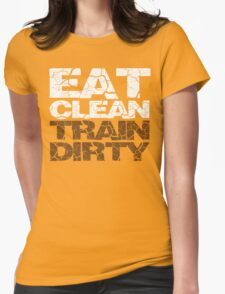 Eat clean Train dirty Womens Fitted T-Shirt