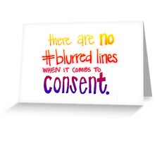 No blurred lines in consent Greeting Card
