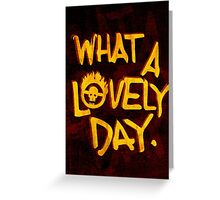 What a Lovely Day. Greeting Card