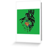 hulk is superman  Greeting Card