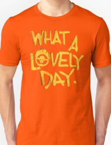 What a Lovely Day. Unisex T-Shirt