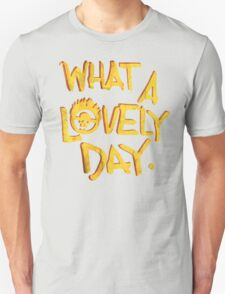 What a Lovely Day. T-Shirt